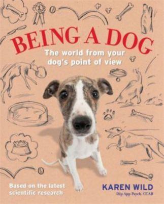 Being a Dog, Karen Wild