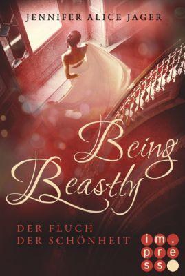 Being Beastly. Der Fluch der Schönheit (Märchenadaption von »Die Schöne und das Biest«), Jennifer Alice Jager