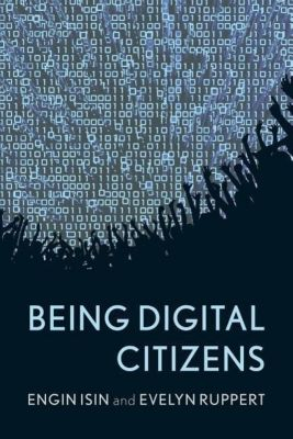 Being Digital Citizens, Engin F. Isin, Evelyn S. Ruppert