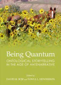 Being Quantum, Tonya L. Henderson David M. Boje