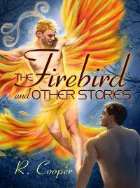 Being(s) in Love: The Firebird and Other Stories, R. Cooper