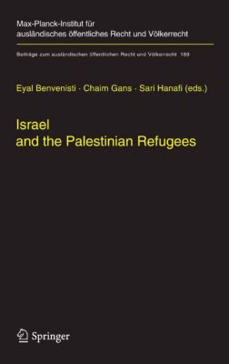 Beiträge zum ausländischen öffentlichen Recht und Völkerrecht: Israel and the Palestinian Refugees