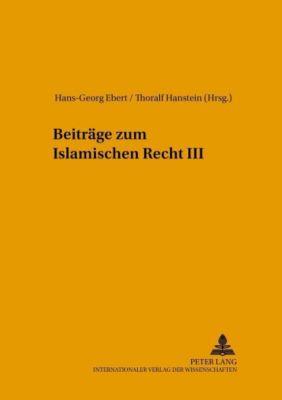 Beiträge zum Islamischen Recht III
