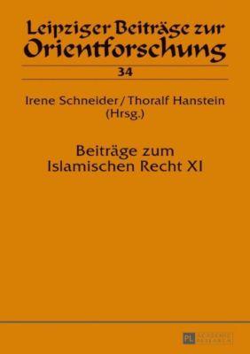 Beiträge zum Islamischen Recht XI, Irene Schneider, Thoralf Hanstein