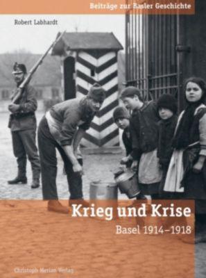 Beiträge zur Basler Geschichte: Krieg und Krise, Robert Labhardt