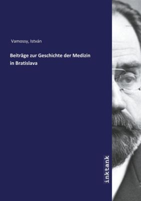 Beiträge zur Geschichte der Medizin in Bratislava - István Vamossy pdf epub
