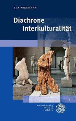 Beiträge zur neueren Literaturgeschichte: Diachrone Interkulturalität