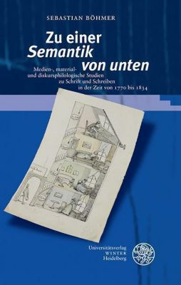 Beiträge zur neueren Literaturgeschichte: Zu einer ,Semantik von unten', Sebastian Böhmer