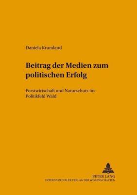 Beitrag der Medien zum politischen Erfolg, Daniela Krumland