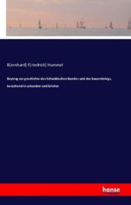 Beitrag zur Geschichte des Schwäbischen Bundes und des Bauernkriegs, Bernhard Fr. Hummel