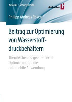 Beitrag zur Optimierung von Wasserstoffdruckbehältern, Philipp A. Rosen