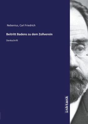 Beitritt Badens zu dem Zollverein - Carl Friedrich Nebenius |