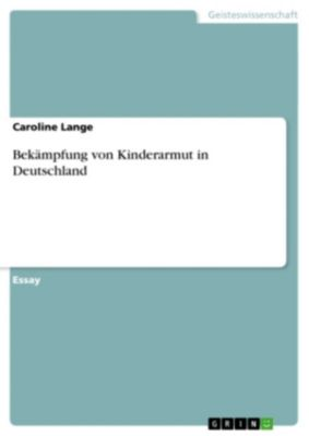 bek mpfung von kinderarmut in deutschland ebook. Black Bedroom Furniture Sets. Home Design Ideas