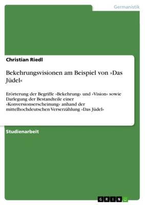 Bekehrungsvisionen am Beispiel von »Das Jüdel«, Christian Riedl