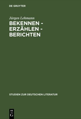 Bekennen - Erzählen - Berichten, Jürgen Lehmann