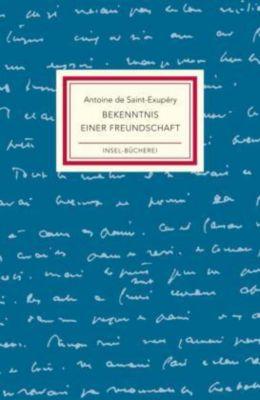 Bekenntnis einer Freundschaft - Antoine de Saint-Exupéry |