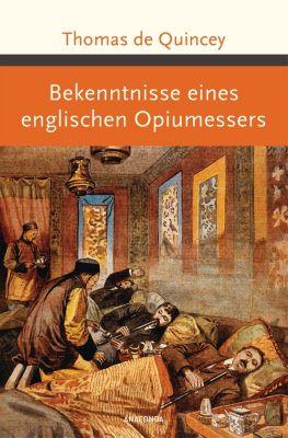 Bekenntnisse eines englischen Opiumessers - Thomas De Quincey |