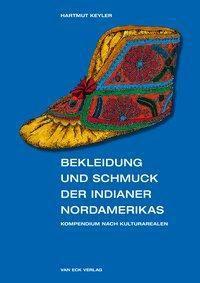 Bekleidung und Schmuck der Indianer Nordamerikas - Hartmut Keyler pdf epub