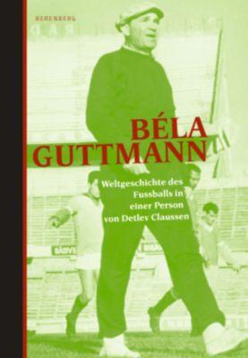 Béla Guttmann - Detlev Claussen |