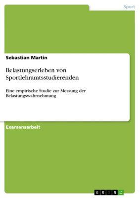 Belastungserleben von Sportlehramtsstudierenden, Sebastian Martin