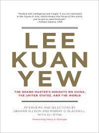 Belfer Center Studies in International Security: Lee Kuan Yew, Graham Allison, Ali Wyne, Robert D. Blackwill