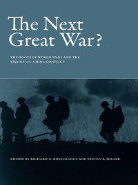 Belfer Center Studies in International Security: The Next Great War?, Steven E. Miller, Richard N. Rosecrance