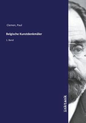 Belgische Kunstdenkmäler - Paul Clemen |