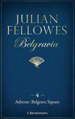Belgravia: Belgravia (4) - Adresse: Belgrave Square, Julian Fellowes