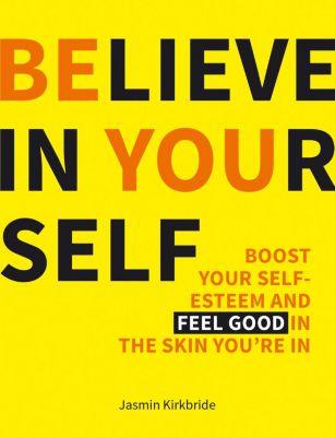 Believe in Yourself, Jasmin Kirkbride