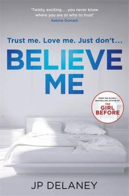 Believe Me, J. P. Delaney