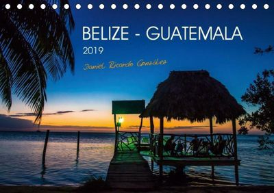 Belize - Guatemala (Tischkalender 2019 DIN A5 quer), Daniel Ricardo Gonzalez Photography