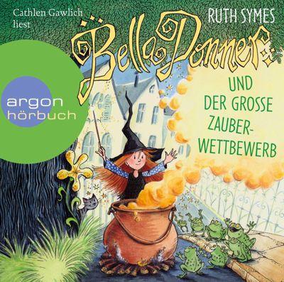 Bella Donner Band 2: Bella Donner und der große Zauberwettbewerb (2 Audio-CDs), Ruth Symes