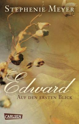 Bella und Edward: Edward - Auf den ersten Blick (Bella und Edward ), Stephenie Meyer