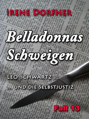 Belladonnas Schweigen, Irene Dorfner
