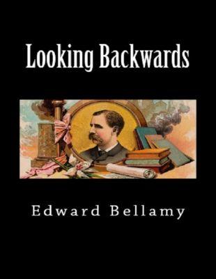 Bellamy, E: Looking Backwards, Edward Bellamy