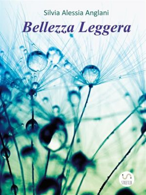 Bellezza Leggera, Silvia Alessia Anglani