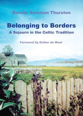 Belonging to Borders, Bonnie B. Thurston