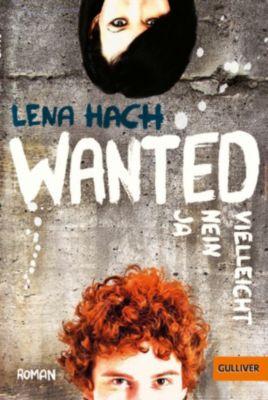 Beltz & Gelberg: Wanted. Ja. Nein. Vielleicht., Lena Hach