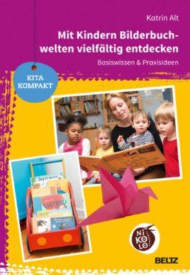 Beltz Nikolo / Kita kompakt: Mit Kindern Bilderbuchwelten vielfältig entdecken, Katrin Alt