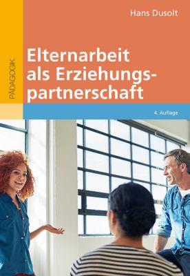 Beltz Taschenbuch: Elternarbeit als Erziehungspartnerschaft, Hans Dusolt