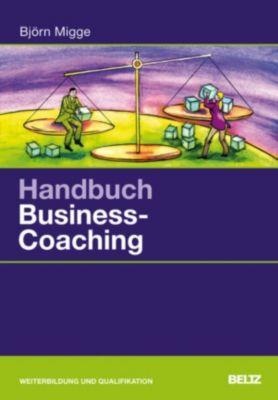 Beltz Weiterbildung: Handbuch Business-Coaching, Björn Migge