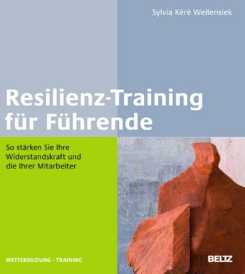 Beltz Weiterbildung: Resilienz-Training für Führende, Sylvia Kéré Wellensiek