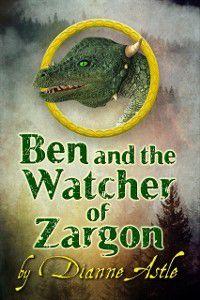 Ben and the Watcher of Zargon, Dianne Astle