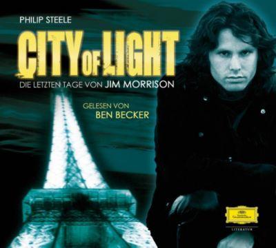 Ben Becker - Philip Steele: City of Light. Die letzten Tage von Jim Morrison