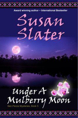 Ben Pecos Mysteries: Under A Mulberry Moon: Ben Pecos Mysteries, Book 5, Susan Slater