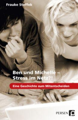 Ben und Michelle - Stress im Netz?! - Frauke Steffek |