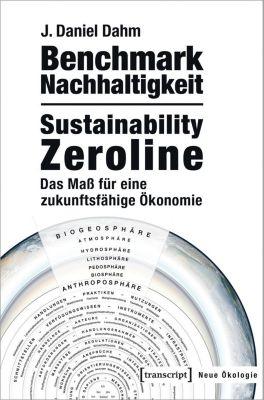 Benchmark Nachhaltigkeit: Sustainability Zeroline - J. Daniel Dahm pdf epub