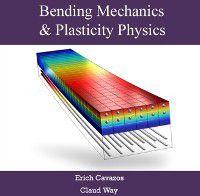 Bending Mechanics & Plasticity Physics, Erich Way, Claud Cavazos