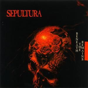 Beneath The Remains, Sepultura