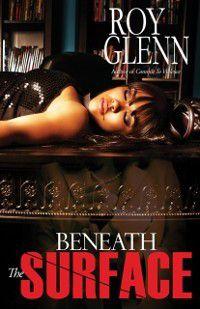 Beneath The Surface, Roy Glenn
